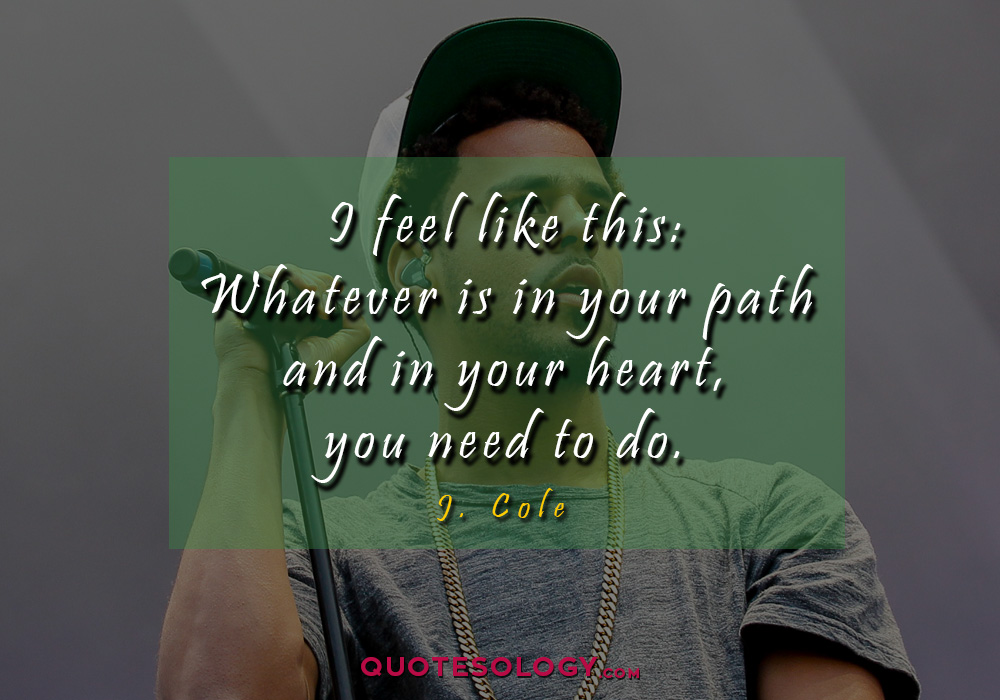 J Cole Heart Quote