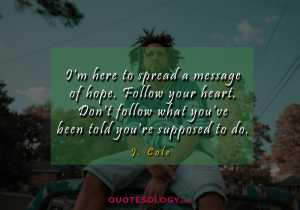 J Cole Heart Quotess
