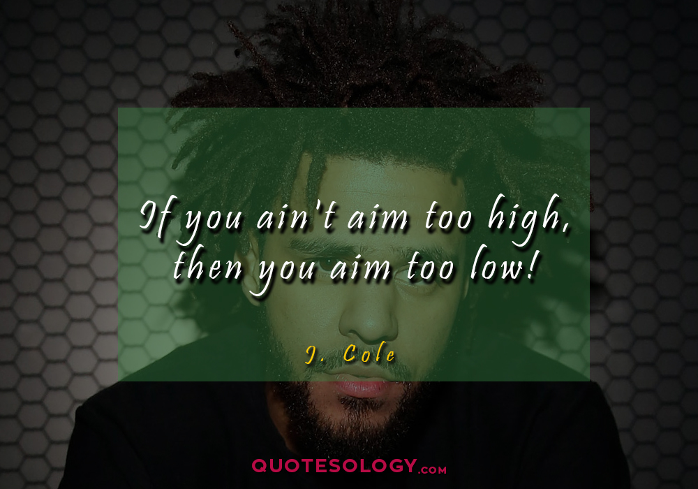 J Cole High Quotess