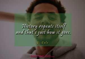 J Cole History Quotess
