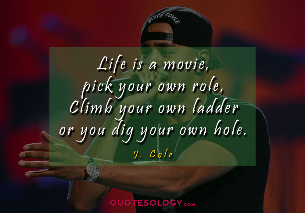 J Cole Movie Quotess