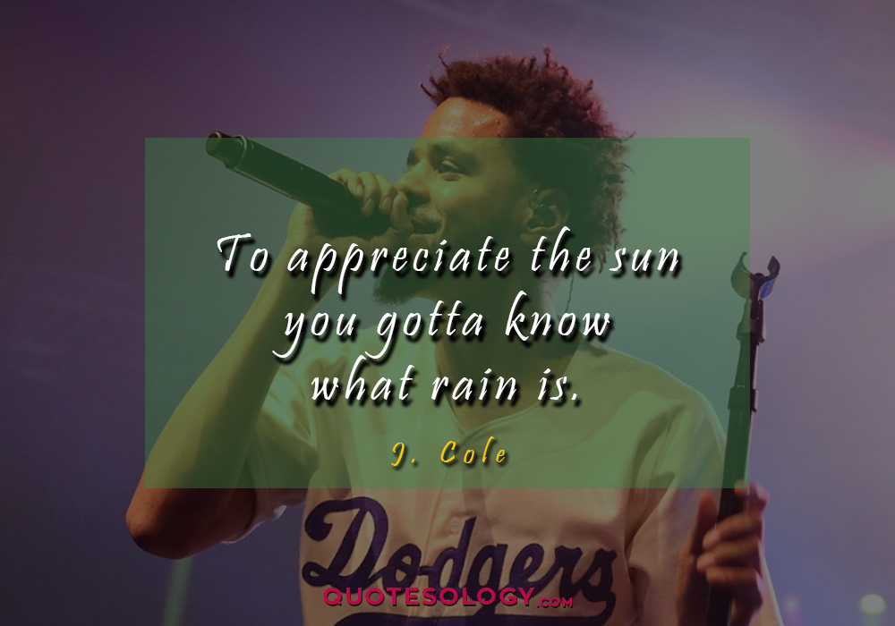 J Cole Rain Quotess