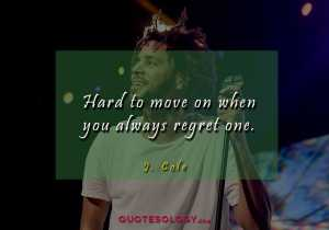 J Cole Regret Quotess