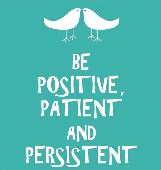 be-positive-patient-and-persistent