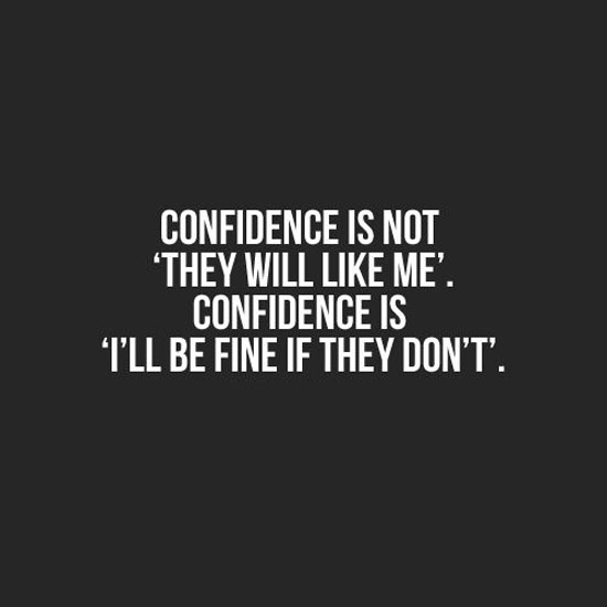 confidence-is-fine-if-they-dont-like-me-life-quotes-sayings-pictures