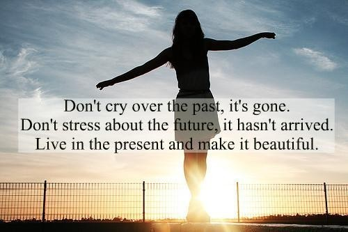 move,on,past,saying,pics,present,and,future,live,quote