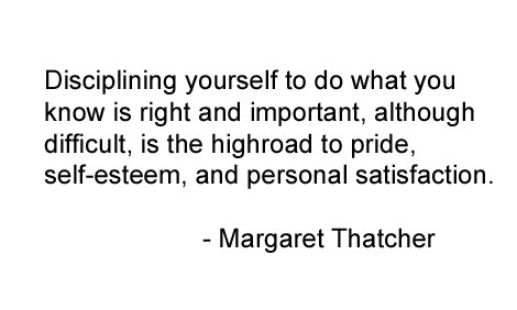 self-esteem-quotes-disciplining-yourself-to-do-what-you-know-is-right-and-important