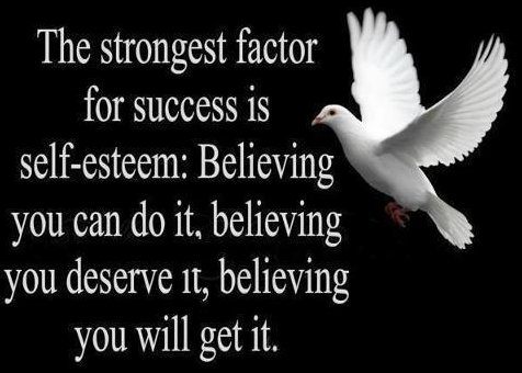 the-strongest-factor-for-success-is-self-esteem