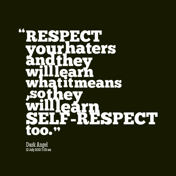 respect-yourhaters-learn-self-respect-quotes