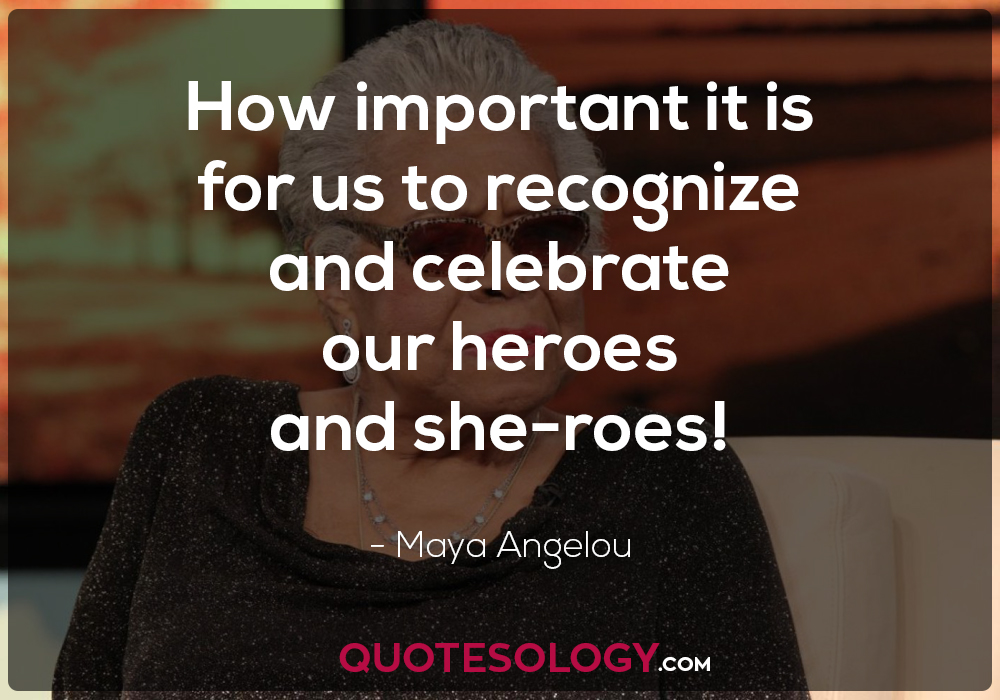 Maya Angelou Celebrating Heroes