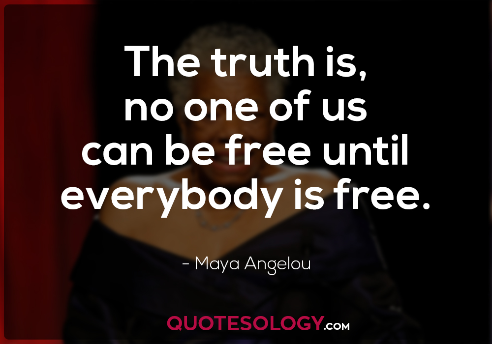 Maya Angelou Freedom Quote