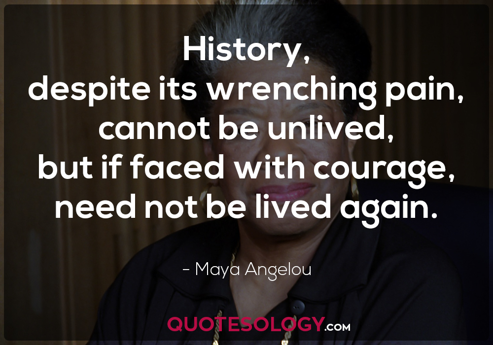 Maya Angelou History Courage Quotes