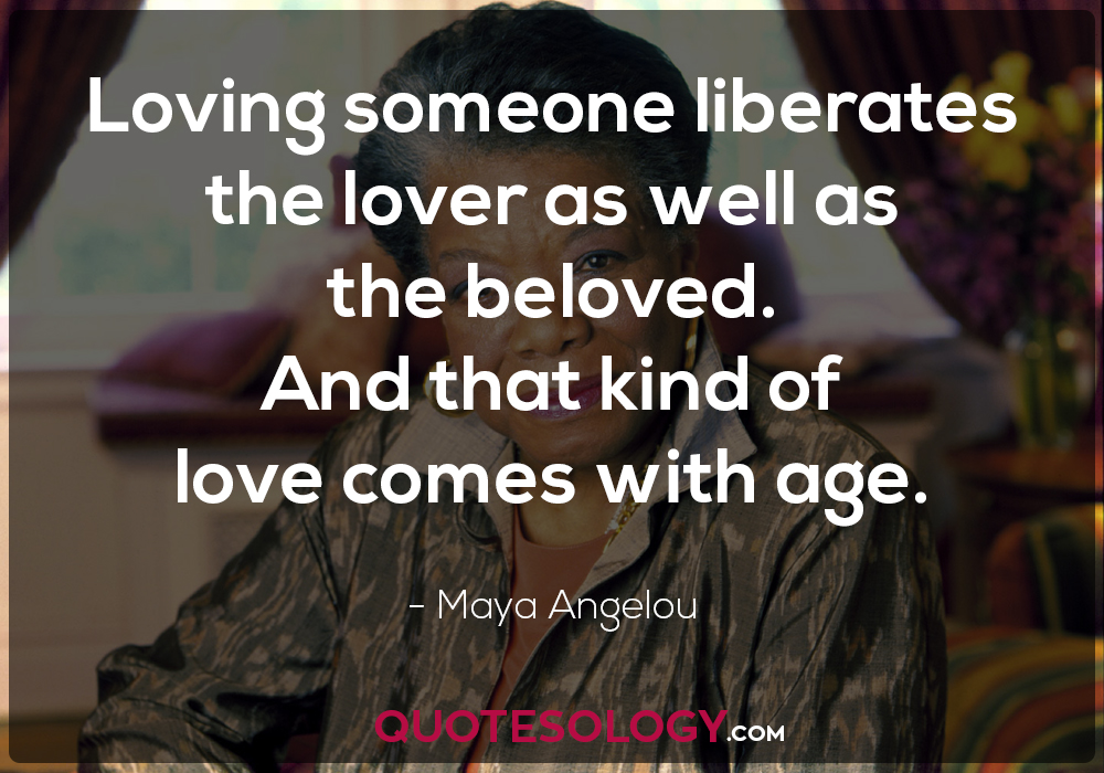 Maya Angelou Loving Someone Quotes
