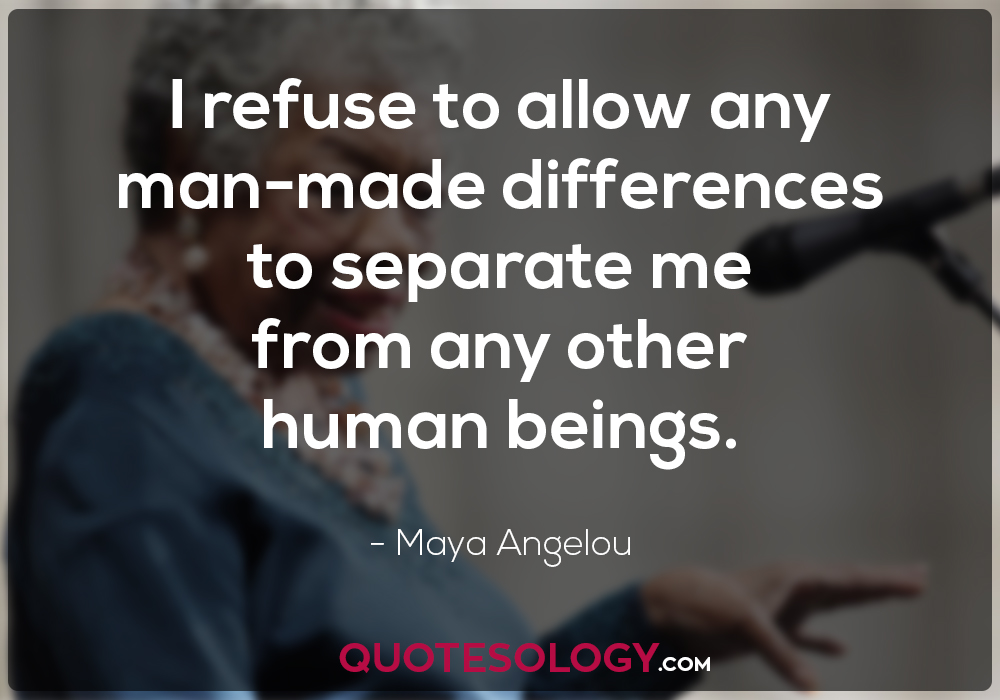 Maya Angelou Man Made Differences