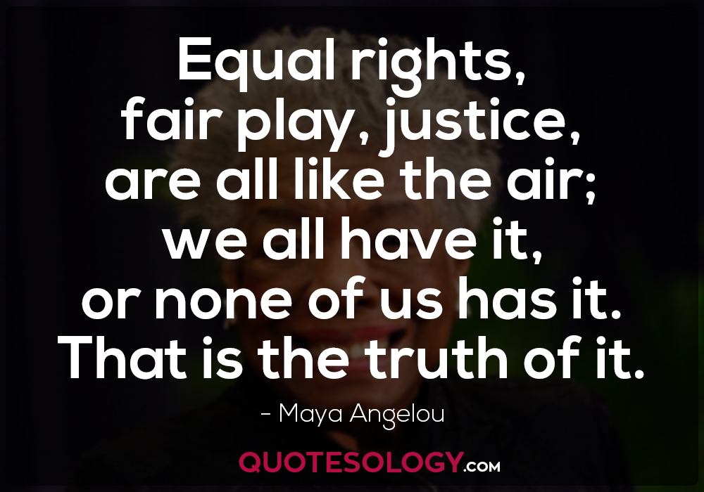 Maya Angelou Quotes On Equal Rights