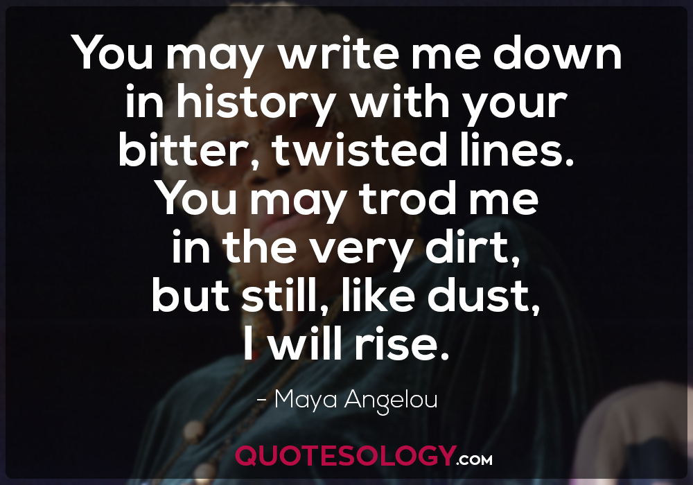 Maya Angelou Twisted Lines Quote