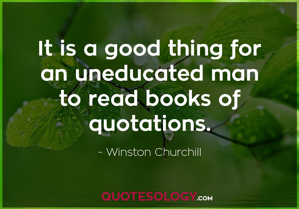 Winston Churchill Uneducated Quote