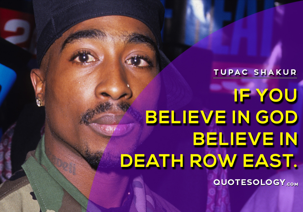 American Rapper Tupac Believe Quotes