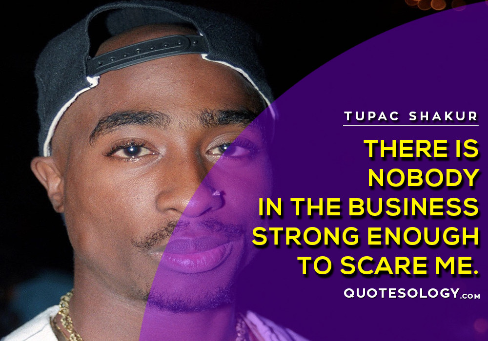 American Rapper Tupac Business Quotes