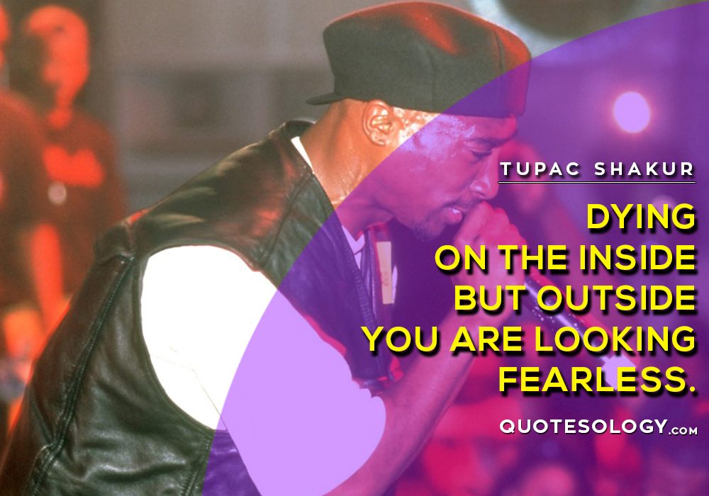 American Rapper Tupac Fearless Quotes