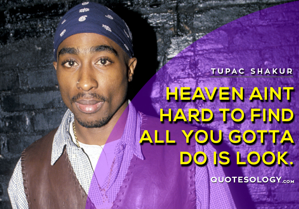 American Rapper Tupac Heaven Quotes