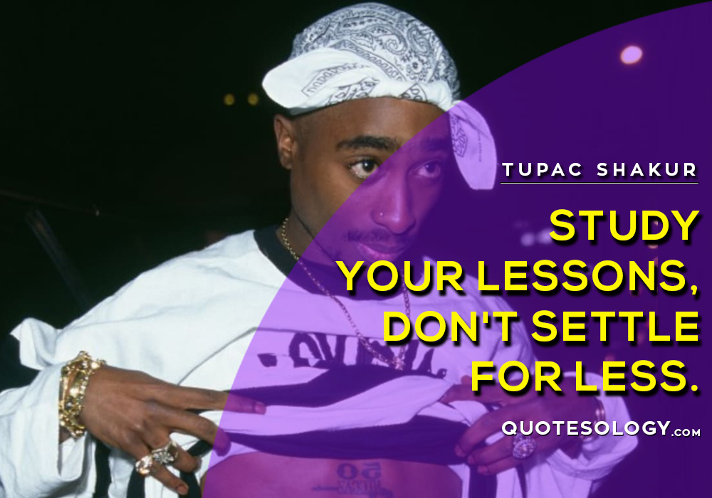 American Rapper Tupac Study Quotes