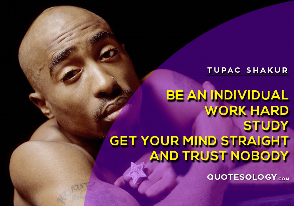 American Rapper Tupac Work Hard Quotes