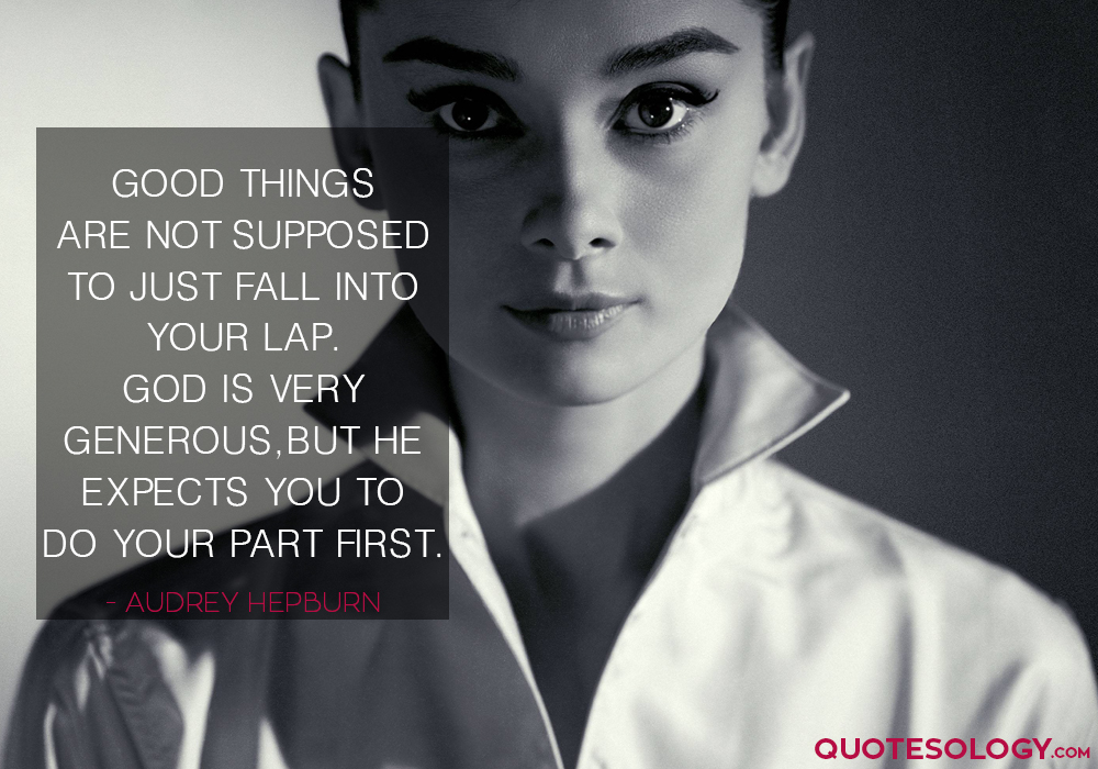 Audrey Hepburn Good Things Quotes