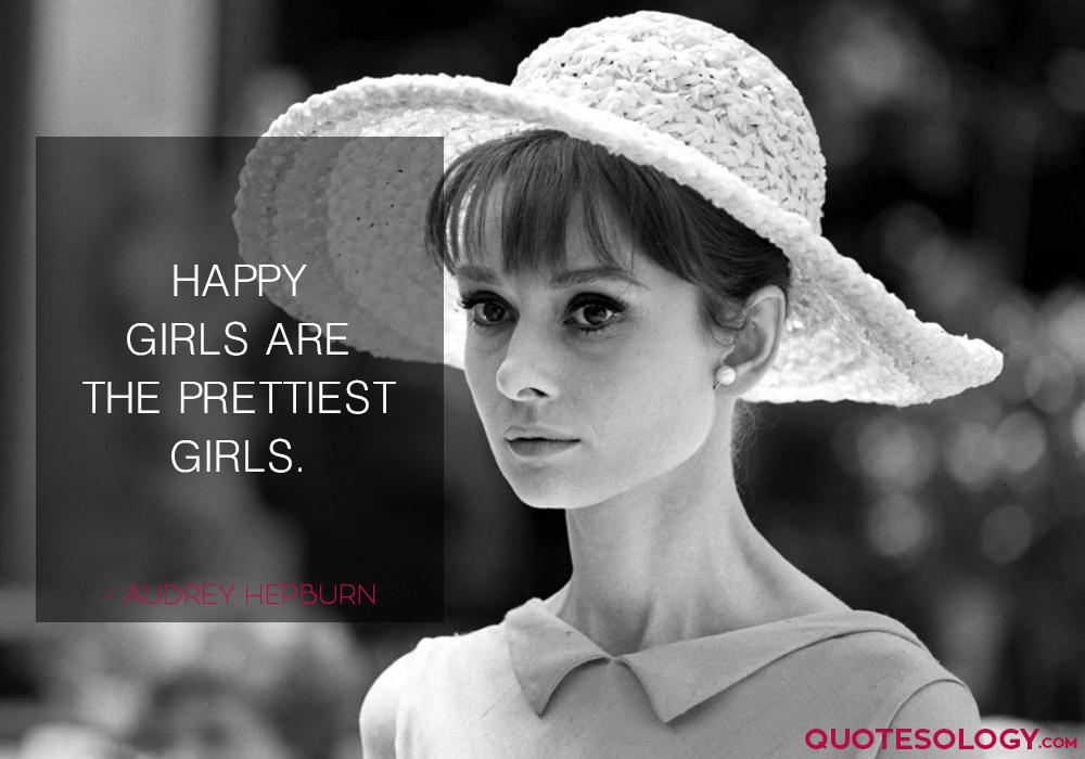 Audrey Hepburn Happy Girls Quotes