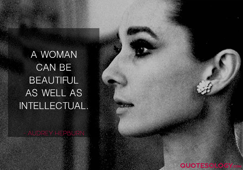 Audrey Hepburn Intellectual Woman Quotes