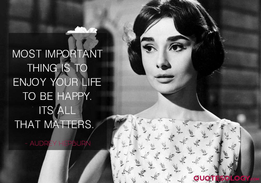 Audrey Hepburn Life Happy Quotes
