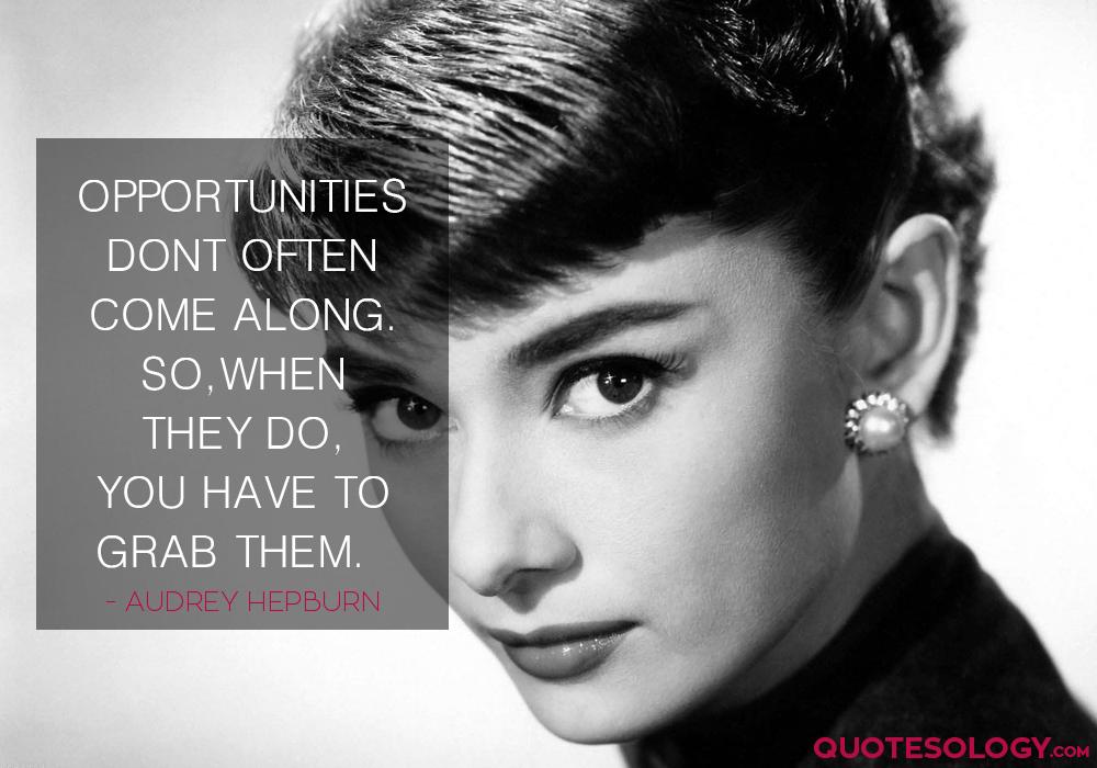 Audrey Hepburn Opportunities Quotes