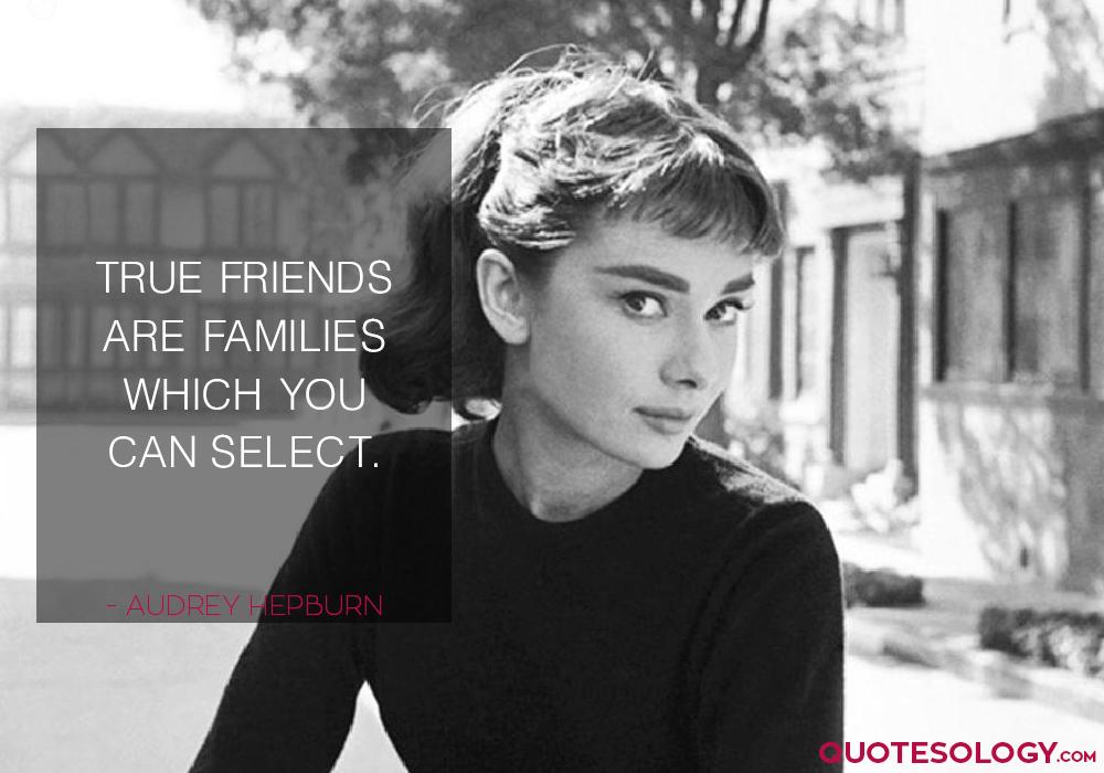 Audrey Hepburn True Friends Quotes