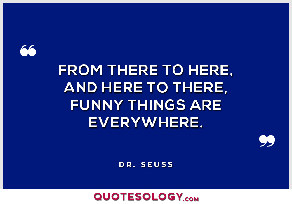 Dr Seuss Funny Quotes