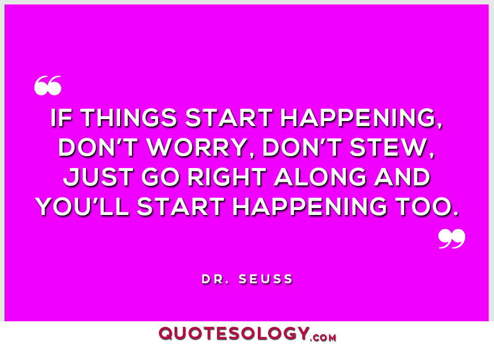 Dr Seuss Happening Quotes