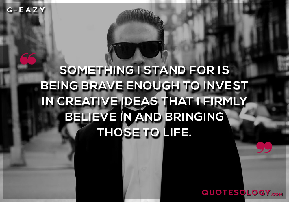 G Eazy Creative Ideas Quotes