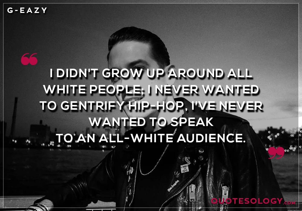 G Eazy Grow Up Quotes