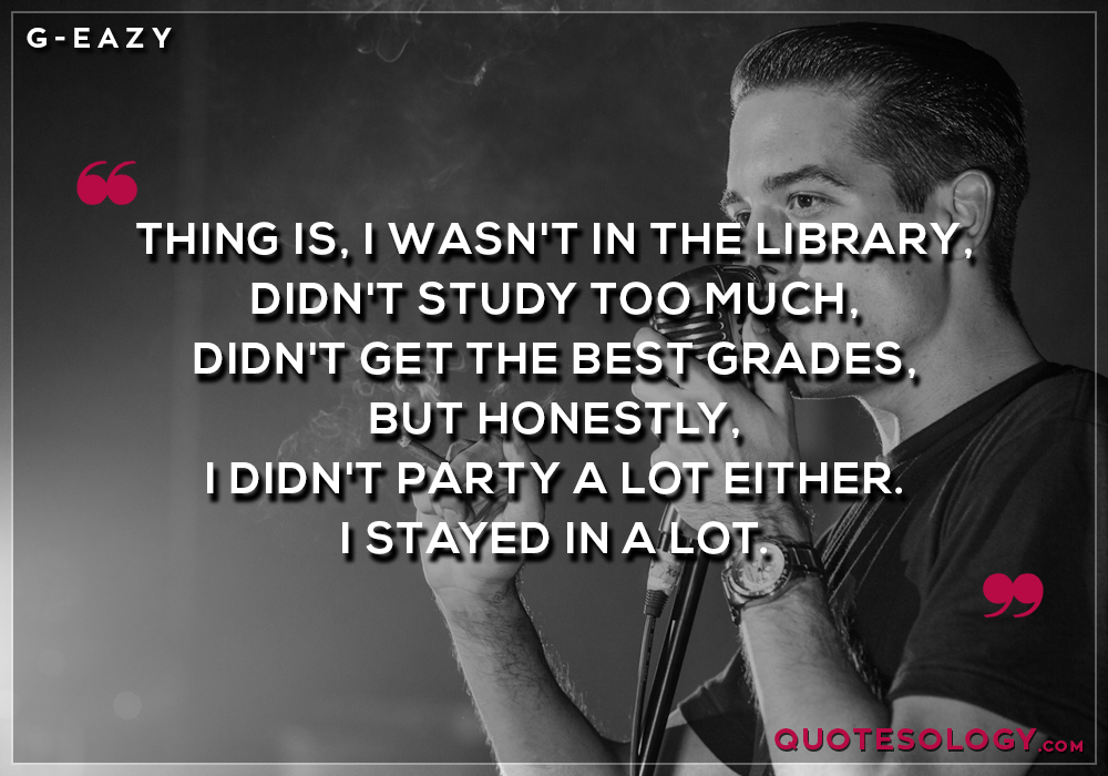 G Eazy Library Quotes