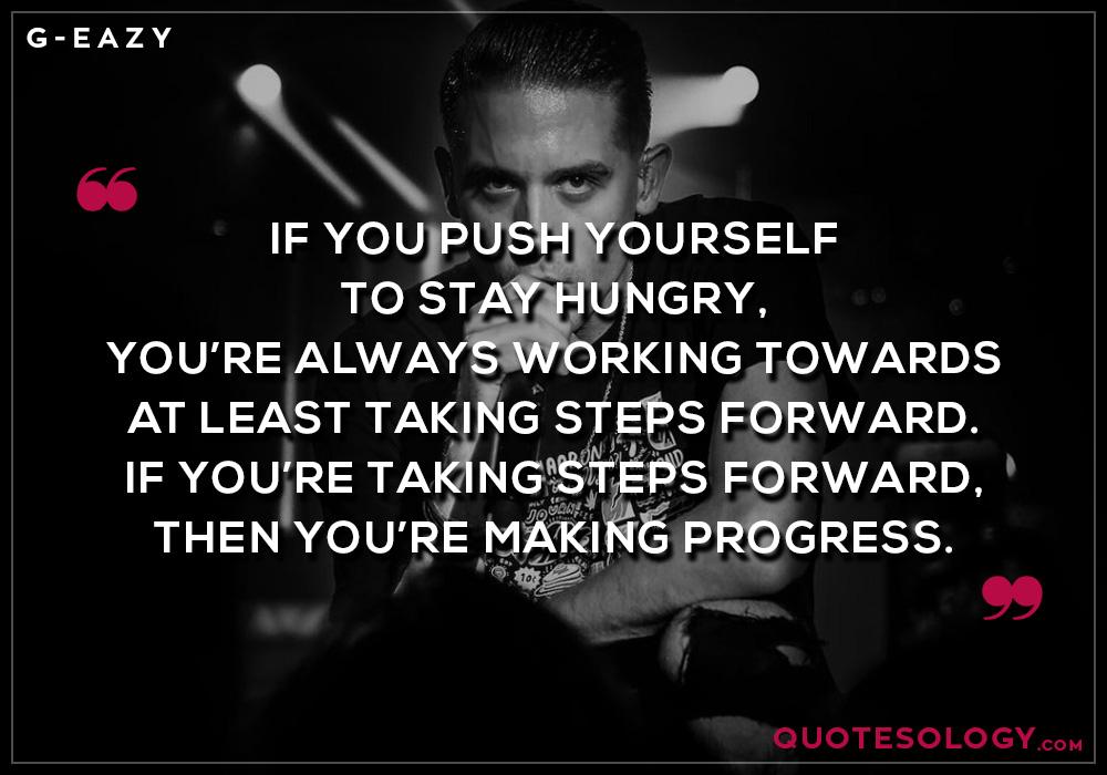 G Eazy Progress Quotes