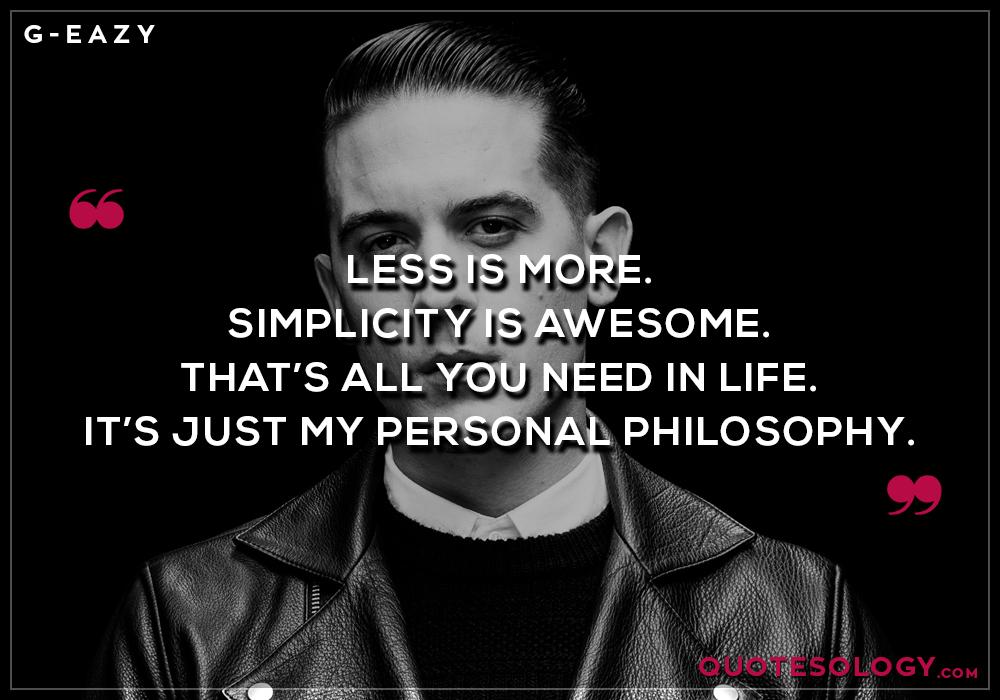 G Eazy Simplicity Quotes
