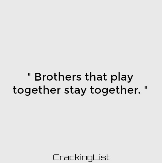 Quotes About Brothers